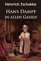 Hans Dampf in allen Gassen ebook by Heinrich Zschokke