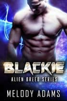 Blackie (Alien Breed 9.2) ebook by Melody Adams
