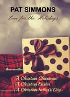 Love for the Holidays Anthology ebook by Pat Simmons