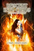 Descent Into Chaos ebook by Carol Hightshoe