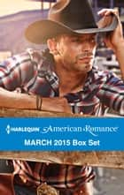 Harlequin American Romance March 2015 Box Set - Her Rodeo Man\The Doctor's Cowboy\The Baby Bonanza\A Texan for Hire ebook by Cathy McDavid, Trish Milburn, Jacqueline Diamond,...