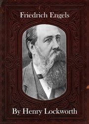 Friedrich Engels ebook by Henry Lockworth,Eliza Chairwood,Bradley Smith