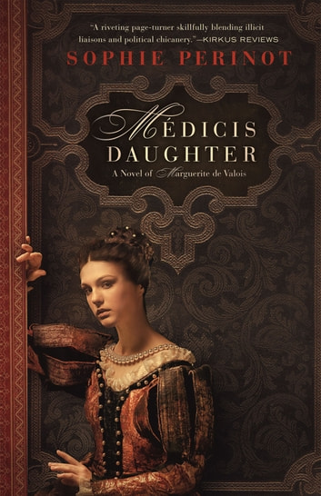 Médicis Daughter ebook by Sophie Perinot