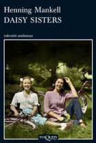 Daisy Sisters ebook by Henning Mankell