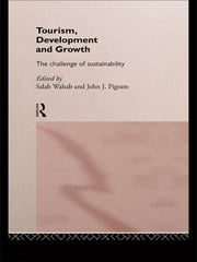Tourism, Development and Growth - The Challenge of Sustainability ebook by John J. Pigram,Salah Wahab