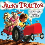 Jack's Tractor ebook by Thomas Taylor,John Kelly