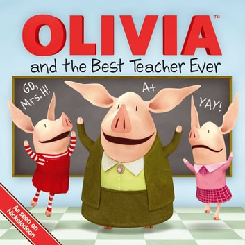 OLIVIA and the Best Teacher Ever - With Audio Recording ebook by Ilanit Oliver