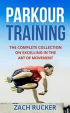 Parkour Training ebook by Zach Rucker