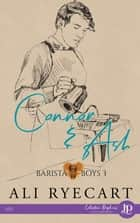 Connor & Ash - Barista Boys #3 eBook by L.L. Cam, Ali Ryecart