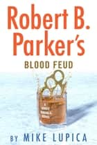 Robert B. Parker's Blood Feud ebooks by Mike Lupica
