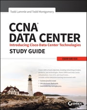 CCNA Data Center: Introducing Cisco Data Center Technologies Study Guide - Exam 640-916 ebook by Todd Lammle,Todd Montgomery