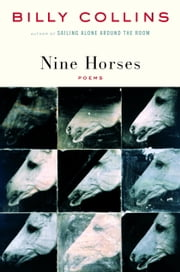 Nine Horses - Poems ebook by Billy Collins