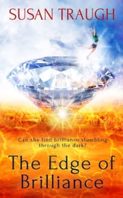 The Edge of Brilliance ebook by Susan Traugh