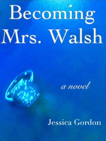 Becoming Mrs. Walsh ebook by Jessica Gordon