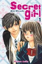 Secret Girl T01 ebook by Ako Shimaki, Ako Shimaki