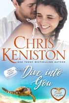 Dive Into You : Closed Door Edition ebook by Chris Keniston