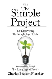 The Simple Project - Re-Discovering The Simple Joys of Life ebook by Charles Preston Fletcher