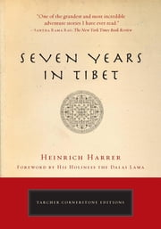 Seven Years in Tibet ebook by Heinrich Harrer