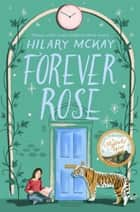 Forever Rose ebook by Hilary McKay