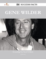 Gene Wilder 124 Success Facts - Everything you need to know about Gene Wilder ebook by Gloria Sosa