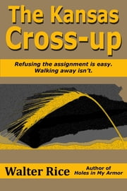 The Kansas Cross-up ebook by Walter Rice