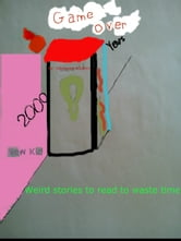 Weird Stories to Read to Waste Time ebook by Desmond Williams