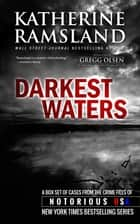 Darkest Waters (True Crime Collection) ebook by Katherine Ramsland,Gregg Olsen
