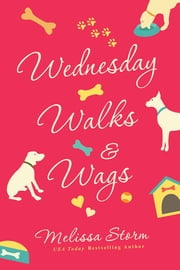 Wednesday Walks & Wags ebook by Melissa Storm