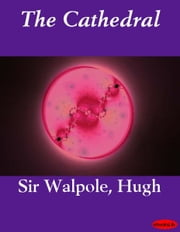 The Cathedral ebook by Hugh Sir Walpole