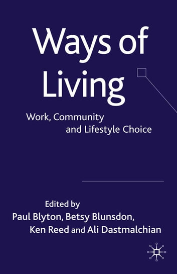 Ways of Living - Work, Community and Lifestyle Choice ebook by