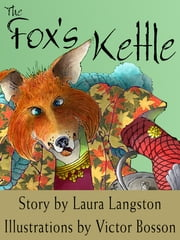 The Fox's Kettle ebook by Laura Langston,Victor Bosson