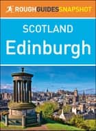 Edinburgh (Rough Guides Snapshot Scotland) ebook by Rough Guides