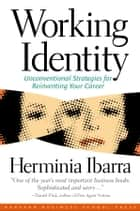 Working Identity ebook by Herminia Ibarra