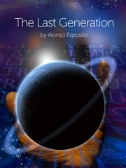 The Last Generation ebook by Alonso Esposito