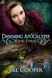 Dawning Apocalypse - The Dream Slayer Series ebook by Jill Cooper