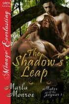 The Shadow's Leap ebook by Marla Monroe