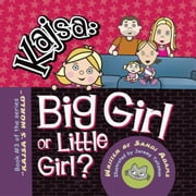 "Kajsa...Big Girl/Little Girl - Book #3 of the series ""KAJSA'S WORLD ebook by Sandi Adams"