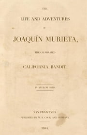 Joaquin Murieta ebook by Ridge, John Rollin Aka Yellow Bird