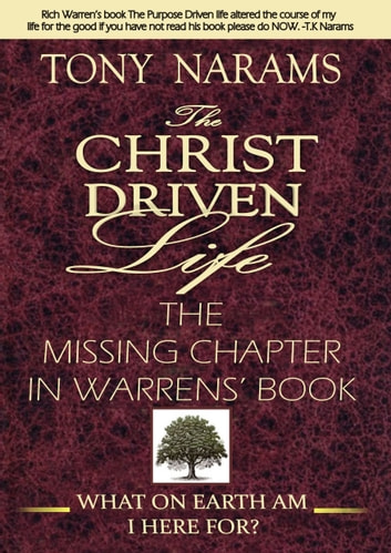 #1 The Christ Driven Life: The Missing Chapter in Warrens' Book (New Edition) ebook by Tony Narams
