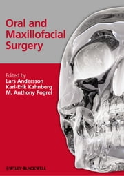 Oral and Maxillofacial Surgery ebook by Lars Andersson,Karl-Erik Kahnberg,M. Anthony Pogrel