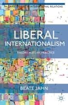 Liberal Internationalism ebook by B. Jahn
