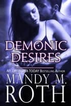 Demonic Desires ebook by Mandy M. Roth