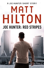 Red Stripes - A Joe Hunter Short Story ebook by Matt Hilton