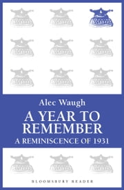 A Year to Remember - A Reminiscence of 1931 ebook by Alec Waugh