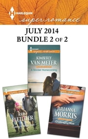 Harlequin Superromance July 2014 - Bundle 2 of 2 - An Anthology ebook by Julianna Morris, Kimberly Van Meter, Kris Fletcher