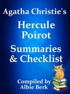 Agatha Christie's Hercule Poirot: Summaries & Checklist ebook by Albie Berk