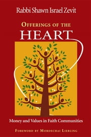 Offerings of the Heart - Money and Values in Faith Communities ebook by Shawn Israel Rabbi Zevit