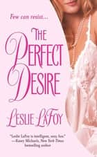 The Perfect Desire - Book 3 of The Perfect Trilogy ebook by Leslie Lafoy