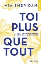 Toi plus que tout eBook by Mia Sheridan, Lucie Marcusse