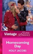 Homecoming Day (Mills & Boon Vintage Superromance) (Count on a Cop, Book 46) ebook by Holly Jacobs